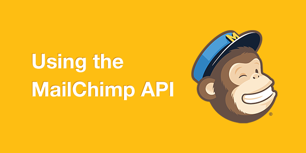 Using the MailChimp API