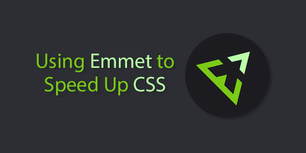 Using Emmet to Speed Up CSS