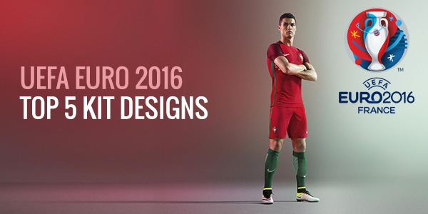 UEFA Euro 2016 - Top 5 Kit Designs